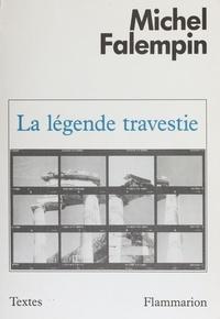 Michel Falempin - La Légende travestie.