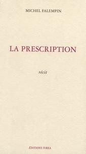 Michel Falempin - La prescription.