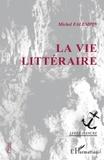Michel Falempin - Levée d'ancre  : La vie littéraire.