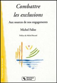 Michel Falise - Combattre les exclusions - Aux sources de nos engagements.