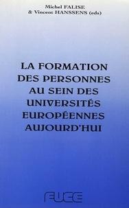 Michel Falise et Vincent Hanssens - La formation des personnes au sein des universités européennes aujourd'hui - Actes du colloque international organisé par la Fédération des Universités Catholiques Européennes (FUCE) à la Katholieke Universiteit Leuven, 25 et 26 mars 1994.