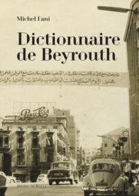 Michel Fani - Dictionnaire de Beyrouth.