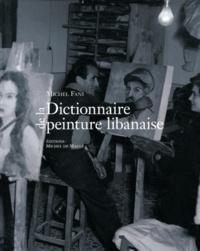 Michel Fani - Dictionnaire de la peinture libanaise.