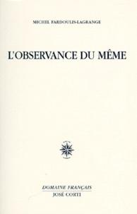 Michel Fardoulis-Lagrange - L'observance du même.