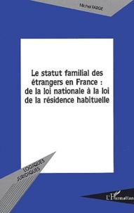 Galabria.be Le statut familial des étrangers en France : de la loi nationale à la loi de la résidence habituelle Image