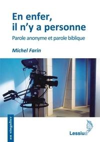 Michel Farin - En enfer, il n'y a personne - Parole anonyme et parole biblique.