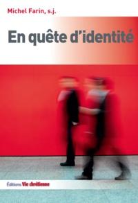 Michel Farin - En quête d'identité.