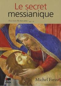 Michel Farin - Le secret messianique.