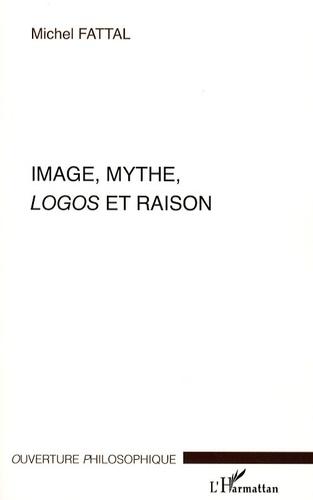 Michel Fattal - Image, Mythe, Logos et Raison.