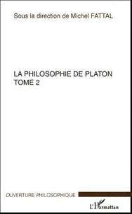 Michel Fattal - La philosophie de Platon - Tome 2.