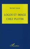 Michel Fattal - Logos et image chez Plotin.