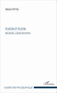 Platon et Plotin - Relation, logos, intuition.pdf