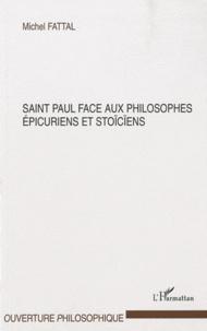 Michel Fattal - Saint Paul face aux philosophes épicuriens et stoïciens.