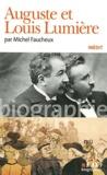Michel Faucheux - Auguste et Louis Lumière.