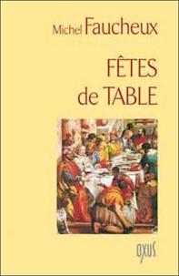 Michel Faucheux - Fêtes de table.