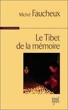 Michel Faucheux - Le Tibet de la mémoire.
