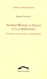 Norbert Wiener, le Golem et la cybernétique - Eléments de fantastique technologique.pdf