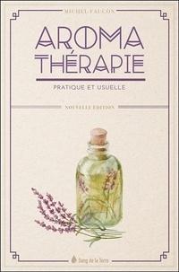 Michel Faucon - Aromathérapie pratique et usuelle.