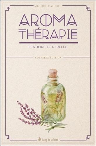 Aromathérapie pratique et usuelle