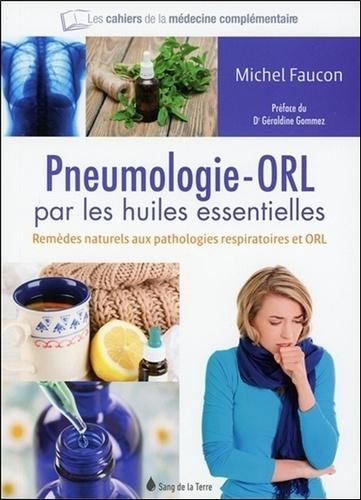 Michel Faucon - La pneumologie-ORL par les huiles essentielles.