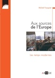Michel Fauquier - Aux sources de l'Europe - Les temps modernes.