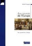 Michel Fauquier - Aux sources de l'Europe - Les premiers temps.