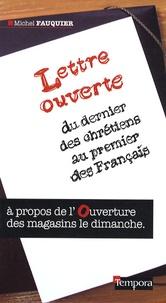 Michel Fauquier - Lettre ouverte du dernier des chrétiens au premier des Français - A propos de l'ouverture des magasins le dimanche.