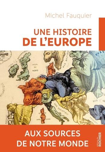 Une histoire de l'Europe. Aux sources de notre monde