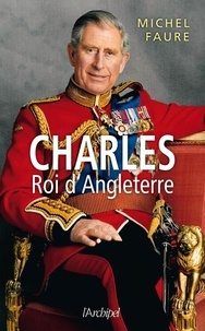 Michel Faure - Charles, roi d'angleterre.