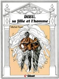 Michel Fauré - Dieu, sa fille et l'homme - Patrimoine Glénat 26.