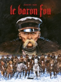 Michel Fauré et  Rodolphe - Le Baron Fou Tome 1.