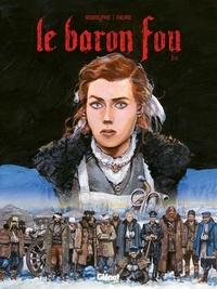 Michel Fauré et  Rodolphe - Le Baron Fou Tome 2.