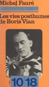 Michel Fauré et Christian Bourgois - Les vies posthumes de Boris Vian.