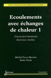Michel Favre-Marinet et Sedat Tardu - Ecoulements avec échanges de chaleur - Tome 1, Convection laminaire, exercices résolus.