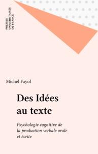 Michel Fayol - Des idées au texte - Psychologie cognitive de la production verbale, orale et écrite.