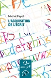Michel Fayol - L'acquisition de l'écrit.