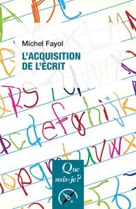 Michel Fayol - L'acquisition de l'écrit.