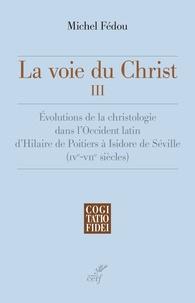 Michel Fédou - La voie du Christ, 3.