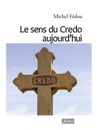 Michel Fédou - Le sens du Credo aujourd'hui.