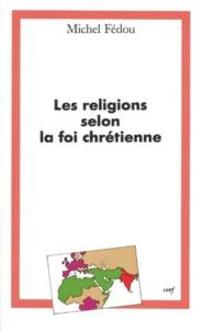 LES RELIGIONS SELON LA FOI CHRETIENNE.pdf