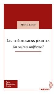 Michel Fédou - Les théologiens jésuites - Un courant uniforme ?.