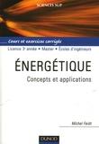 Michel Feidt - Energétique - Concepts et applications Cours et exercices corrigés.