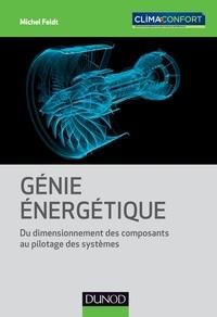 Michel Feidt - Génie énergétique - Du dimensionnement des composants au pilotage des systèmes.