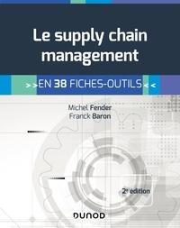 Ebook à téléchargement gratuit pour pc Le supply chain management - 2e éd.  - En 38 fiches-outils iBook ePub en francais par Michel Fender, Franck Baron