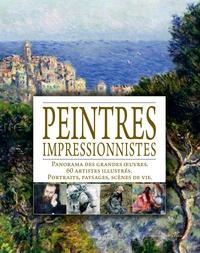 Michel Ferloni et Dominique Spiess - Peintres impressionnistes - Panorama des grandes oeuvres ; 60 artistes illustrés ; Portraits, paysages, scènes de vie.