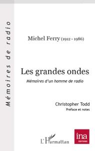 Michel Ferry - Les grandes ondes - Mémoires d'un homme de radio.