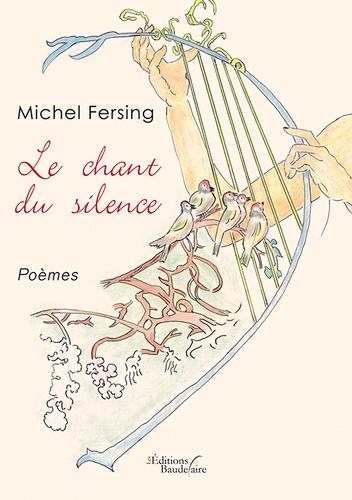 Michel Fersing - Le chant du silence.