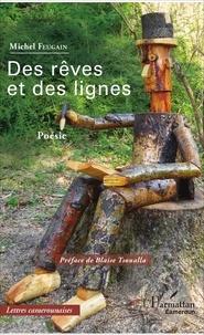 Michel Feugain - Des rêves et des lignes - Poésie.