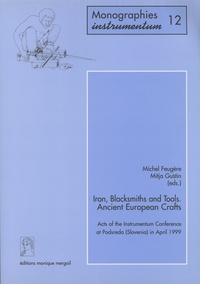 Michel Feugère et Mitja Gustin - Iron, Blacksmiths and Tools: Ancient European Crafts - Acts of the Instrumentum Conference at Podsreda (Slovenia) in April 1999.
