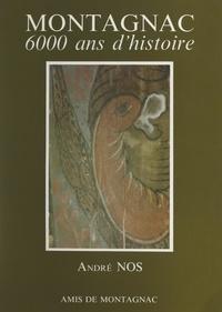 Michel Feugère et André Nos - Montagnac - 6000 ans d'histoire.
